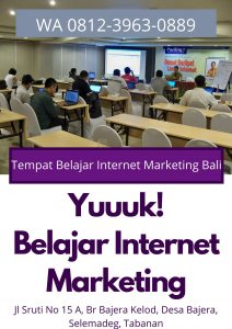 Tempat Belajar Internet Marketing Di Bali